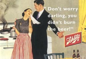 Ne t'inquiètes pas chéri, tu n'as pas cramé la bière !