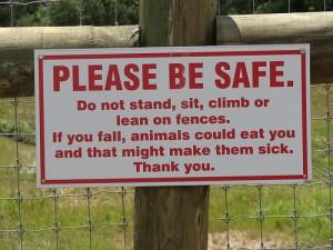 Soyez prudent... blabla ... Si vous tombez, les animaux vous mangeront et çà les rendra malades